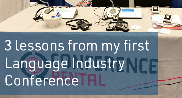 3 Lessons from my first Language Industry Conference